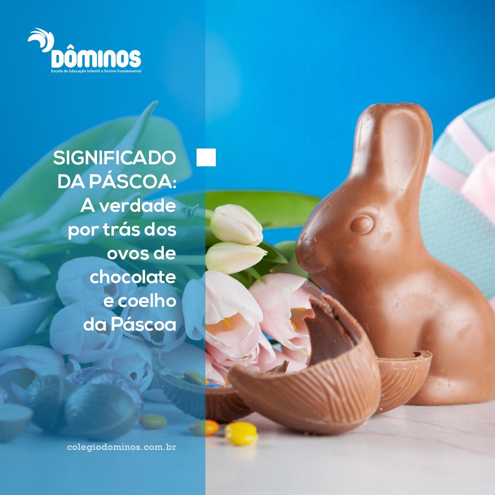 Significado da Páscoa: A verdade por trás dos ovos de chocolate e coelho da Páscoa